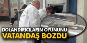 ATM dolandırıcılarının oyununu vatandaş bozdu