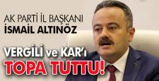 AK PARTİ İL BAŞKANI ALTINÖZ UYSAL'A SAHİP ÇIKTI