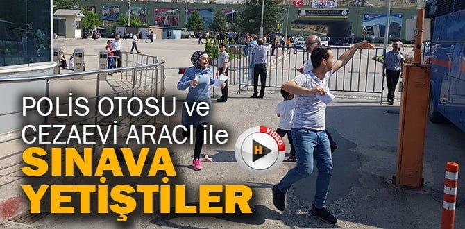 Sınava cezaevi ring aracı ve polis otosuyla yetiştiler