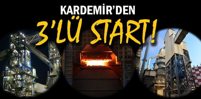 KARDEMİR'DEN ÜÇLÜ START!