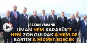 VARANK; FİLYOS HEM KARABÜK'E HEM ZONGULDAK'A HEM DE BARTIN'A HİZMET EDECEK
