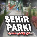 ŞEHİR PARKI…