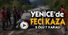 YENİCE'DE FECİ KAZA