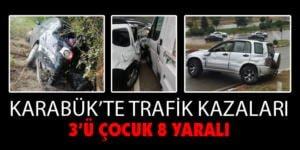 KARABÜK'TE TRAFİK KAZALARI