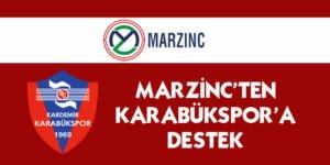 MARZİNC'TEN KARABÜKSPOR'A DESTEK…