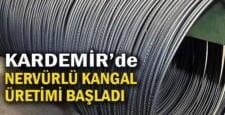 """KARDEMİR, """"Nervürlü Kangal"""" Üretimine Başladı"""