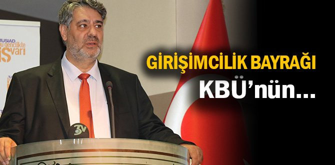 """""""Girişimcilik Bayrağı"""" KBÜ'nün"""