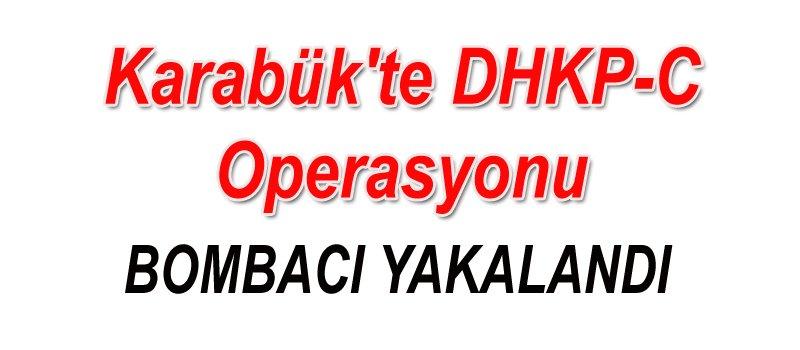 KARABÜK'TE DHK-C OPERASYONU