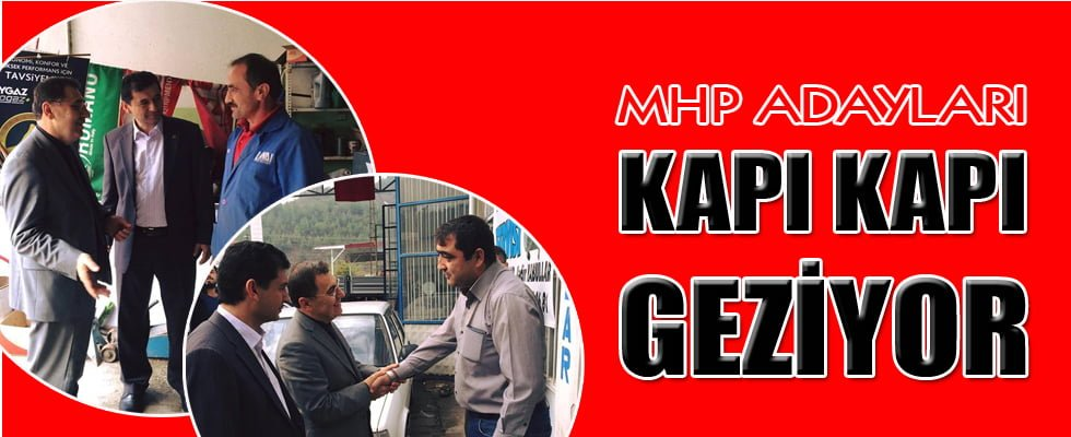 MHP ADAYLARI KAPI KAPI GEZİYOR