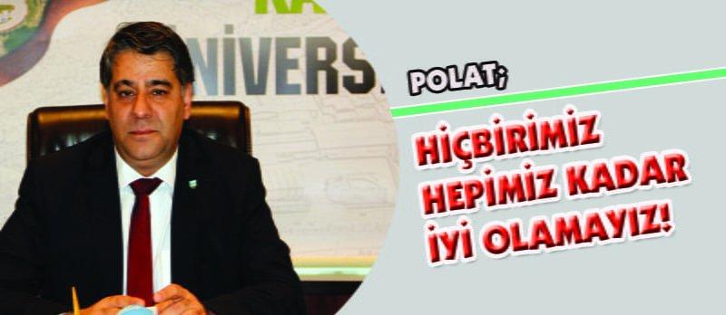 """Polat : """"Nitekli Mezunlar Vermek İstiyoruz"""""""