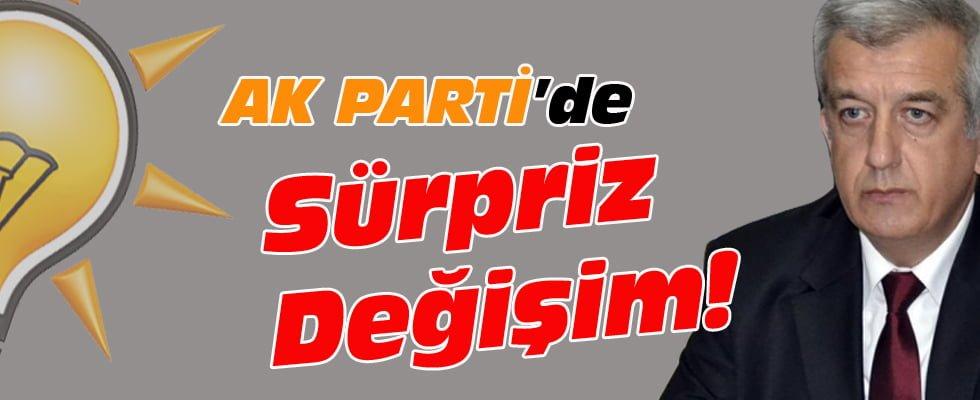 AK PARTİ'DE SÜRPRİZ DEĞİŞİM!