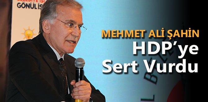 ŞAHİN'DEN HDP'YE SERT YANIT…