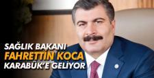 SAĞLIK BAKANI DR.FAHRETTİN KOCA YARIN KARABÜK'E GELİYOR