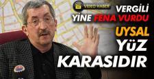 """VERGİLİ YİNE FENA VURDU; """"UYSAL POLİS TEŞKİLATININ YÜZ KARASIDIR!"""""""