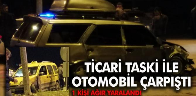 Ticari taksi ile otomobil çarpıştı : 1 ağır yaralı