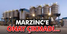 BAKANLIK MARZIC'E ONAY VERMEDİ