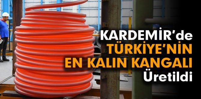 KARDEMİR'de Türkiye'nin en kalın kangalı üretildi