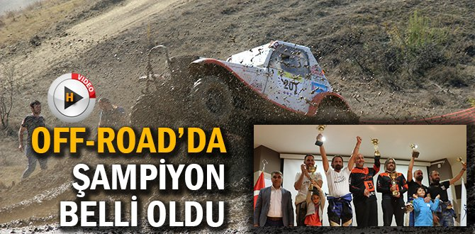 OFF-ROAD'DA ŞAMPİYON BELLİ OLDU…