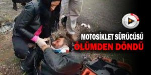 Otomobilin çarptığı motosiklet sürücüsü ölümden döndü