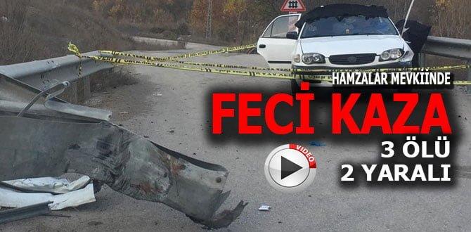 KARABÜK'TE FECİ KAZA; 3 ÖLÜ, 2 YARALI
