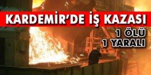 KARDEMİR'DE İŞ KAZASI…
