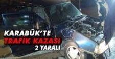 KARABÜK'TE TRAFİK KAZASI