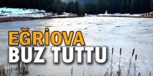 Eğriova Göleti buz tuttu