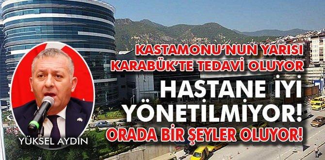 """""""KASTAMONU İNSANININ YARISI KARABÜK'TE TEDAVİ GÖRÜYOR"""""""