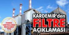 KARDEMİR'DEN FİLTRE AÇIKLAMASI